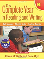 Complete Year in Reading and Writing: Kindergarten: Daily Lessons - Monthly Units - Yearlong Calendar