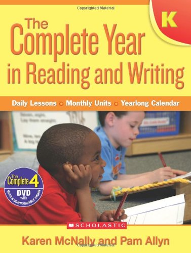 Complete Writing Lessons - Complete Year in Reading and Writing: Kindergarten: Daily Lessons - Monthly Units - Yearlong Calendar