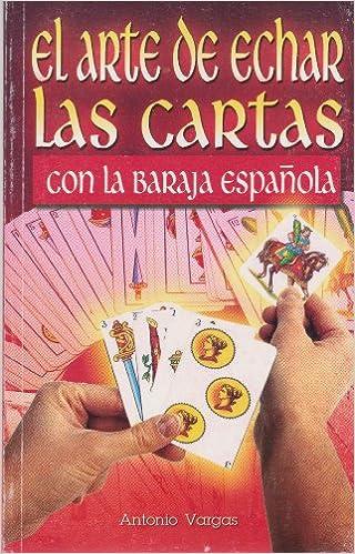El arte de echar las cartas con la baraja espanola (Spanish ...