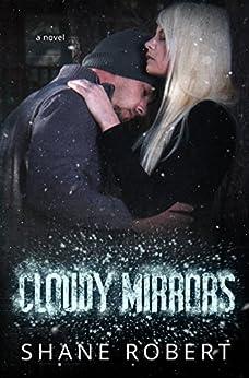 Cloudy Mirrors by [Robert, Shane]