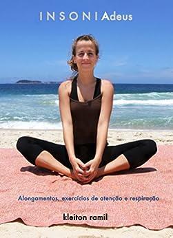 I N S O N I Adeus: alongamentos, exercícios de respiração e atenção por [ramil, kleiton]