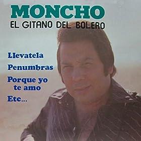 Moncho - La Nave Del Olvido - Porque Yo Te Amo