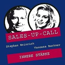 Innere Stärke (Sales-up-Call) Hörbuch von Stephan Heinrich, Vanessa Buchner Gesprochen von: Stephan Heinrich, Vanessa Buchner