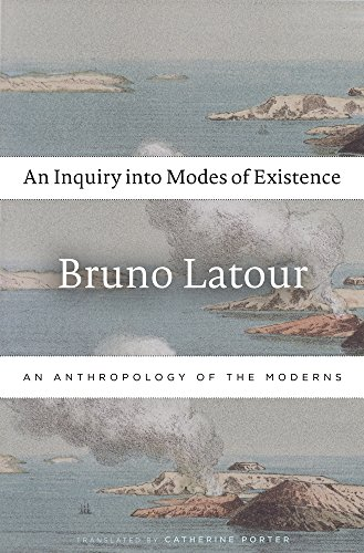 An Inquiry into Modes of Existence – An Anthropology of the Moderns