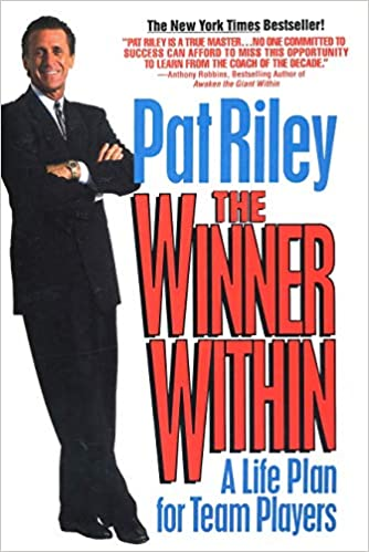 The Winner Within: A Life Plan for Team Players: Riley, Pat ...