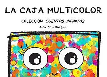 La Caja Multicolor: Colección Cuentos Infinitos eBook: San Joaquín ...