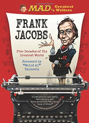 MAD's Greatest Writers: Frank Jacobs: Five Decades of His Greatest Works