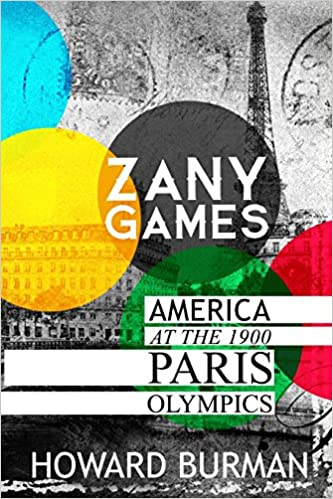 Book Zany Games: America at the 1900 Paris Olympics