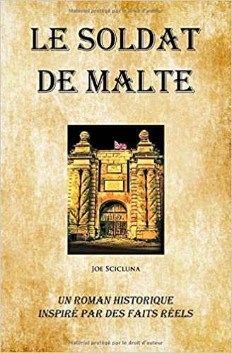 Amazon Fr Le Soldat De Malte Un Roman Historique Inspire