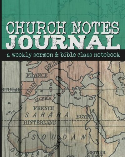 Church Notes Journal: A Weekly Sermon and Bible Class Notebook for Men (World Map Cover)
