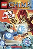 Fire And Ice (Turtleback School & Library Binding Edition) (Lego Legends of Chima)