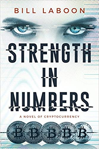 Strength in Numbers: A Novel of Cryptocurrency