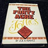 The Forty-Acre Follies, Joe B. Frantz, 0932012388