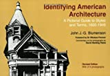 Identifying American Architecture: A Pictorial Guide to Styles and Terms, 1600-1945, John J. G. Blumenson, 0393306100