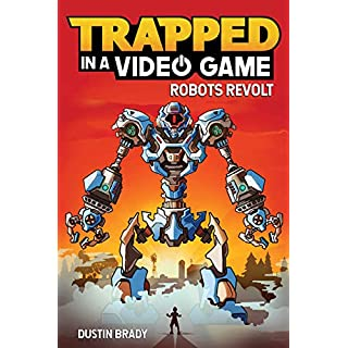 Trapped in a Video Game: Robots Revolt (Volume 3)