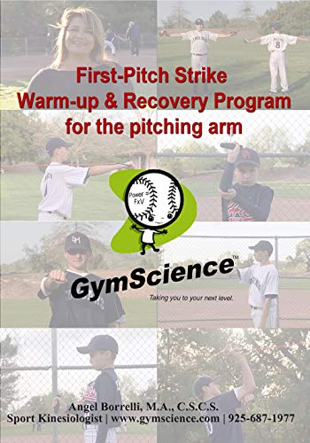 (First-Pitch Strike Warm-up and Recovery Program for the Baseball Pitching Arm by Angel Borrelli)
