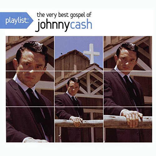 Playlist: The Very Best Gospel of Johnny Cash (Playlist The Very Best Of Johnny Cash)