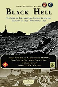 Seabee Book, World War Two, BLACK HELL: The Story Of The 133rd Navy Seabees On Iwo Jima February 19,1945 by Kenneth E. Bingham (2011-09-22) from CreateSpace Independent Publishing Platform