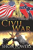 A Buff Looks at the American Civil War, Shon Powers, 145675551X