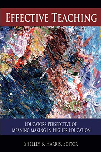 Effective Teaching: Educators Perspective of Meaning Making  in Higher Education (NA) (Marzano Best Practices In Education)