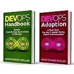 DevOps: 2 Manuscripts: DevOps Handbook and DevOps Adoption   Christopher Weller