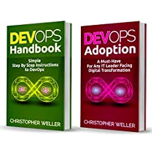 DevOps: 2 Manuscripts: DevOps Handbook and DevOps Adoption Audiobook by Christopher Weller Narrated by William Bahl