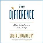 The Difference: When Good Enough Isn't Enough | Subir Chowdhury