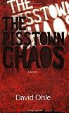 The Pisstown Chaos: A Novel