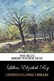 The Blue Birds' Winter Nest