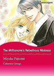 The Millionaire's Rebellious Mistress (Harlequin comics)