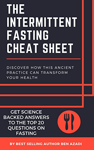 The Intermittent Fasting Cheat Sheet: Discover How This Ancient Practice Can Transform Your Health