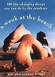 A Week at the Beach, Jim Hubal and Joanne Hubal, 156924491X