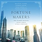 Fortune Makers: The Leaders Creating China's Great Global Companies | Peter Cappelli,Habir Singh,Michael Useem,Neng Liang