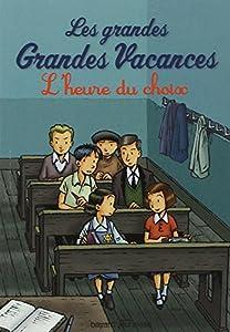 """Afficher """"Les grandes grandes vacances - série complète n° 3 L'heure du choix"""""""