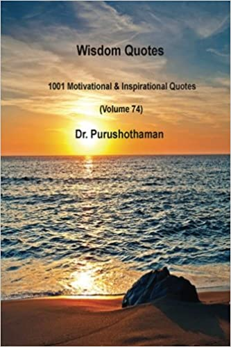 Wisdom Quotes Volume 74 1001 Motivational Inspirational Quotes