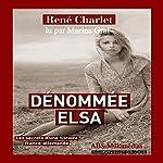 Dénommée Elsa : Les secrets d'une histoire franco-allemande   René Charlet