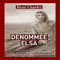Dénommée Elsa : Les secrets d'une histoire franco-allemande