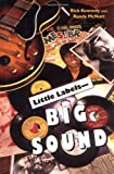 Little Labels - Big Sound, Rick Kennedy and Randy McNutt, 0253335485