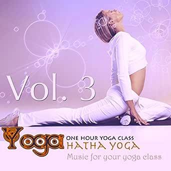 Amazon.com: Yoga: Hatha Yoga, Vol.3 (Music for your yoga ...