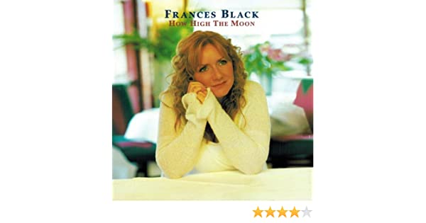 How High The Moon By Frances Black On Amazon Music Amazon