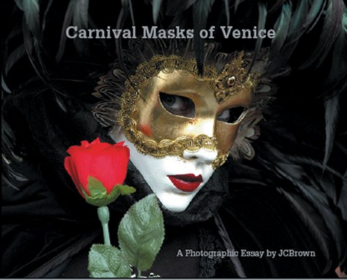 Carnival Masks of Venice: A Photographic Essay (Italy Carnival Venice)