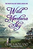 Wild Montana Sky (The Montana Sky Series Book 1)