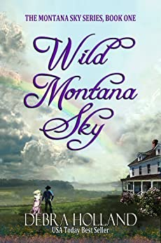 Wild Montana Sky (The Montana Sky Series Book 1) by [Holland, Debra]
