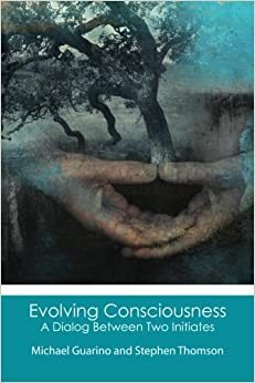 Book Evolving Consciousness: A Dialog Between Two Initiates