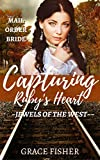 img - for Romance: MAIL ORDER BRIDE: Capturing Ruby's Heart (Western Frontier Romance Novelette) (Inspirational Historical Clean Romance) book / textbook / text book