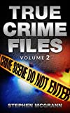 True Crime Files Volume 2