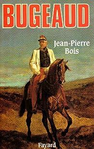 Bugeaud par Jean-Pierre Bois