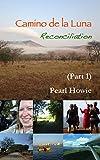 Camino de la Luna - Reconciliation: Part 1