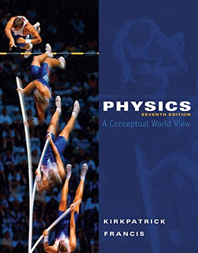 Physics: A Conceptual World View, 7th Edition (Available 2010 Titles Enhanced Web Assign) (Best Physics Professor In The World)