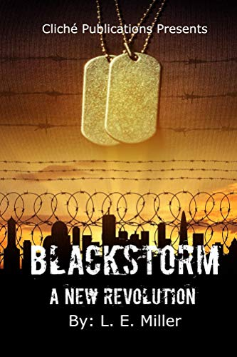 Blackstorm A New Revolution by [Miller, L. E.]